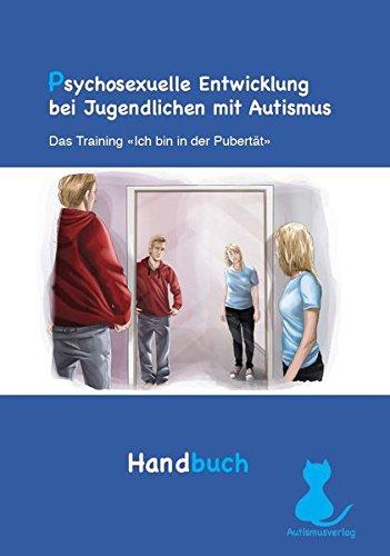 Psychosexuelle Entwicklung bei Jugendlichen mit Autismus - Handbuch: Das Training