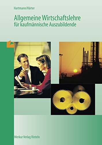 Allgemeine Wirtschaftslehre für kaufmännische Auszubildende, Lehrbuch