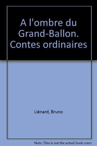 A l'ombre du Grand-Ballon. Contes ordinaires