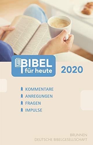 Bibel für heute 2020: Kommentare - Anregungen - Fragen - Impulse