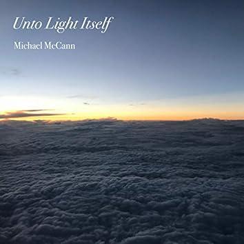 Unto Light Itself