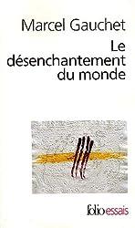 Le désenchantement du monde - Une histoire politique de la religion de Marcel Gauchet