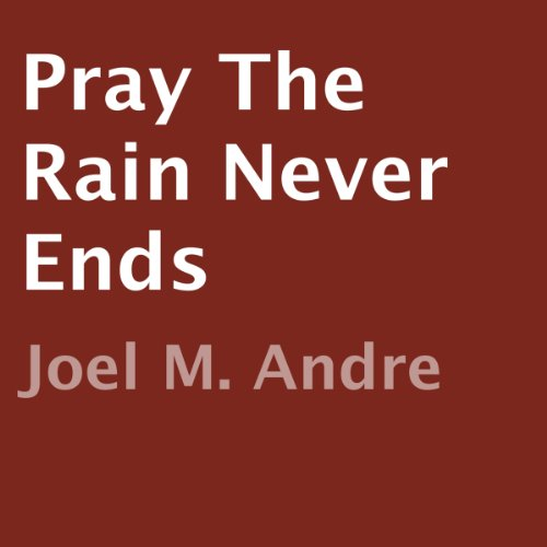 Pray the Rain Never Ends audiobook cover art