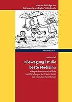 """""""Bewegung ist die beste Medizin"""": Alltagskulturwissenschaftliche Nachforschungen zur Trimm-Aktion des Deutschen Sportbundes"""