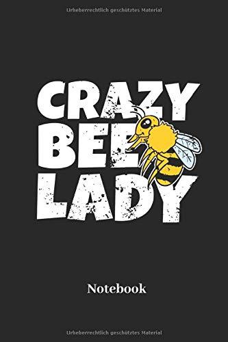 Crazy Bee Lady Notebook: Liniertes Notizbuch für Imker und Bienen Fans - Notizheft, Klatte für Männer, Frauen und Kinder