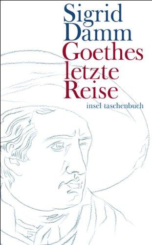 Goethes letzte Reise (insel taschenbuch)