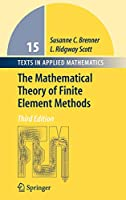 The Mathematical Theory of Finite Element Methods (Texts in Applied Mathematics (15))