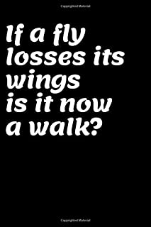 """If losses its wings is it now a walk?: This Notebook and Journal for Writing, Matte Cover, Size 6"""" x 9"""", 120 Pages"""