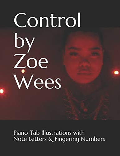 Control by Zoe Wees: Piano Tab Illustrations with Note Letters & Fingering Numbers