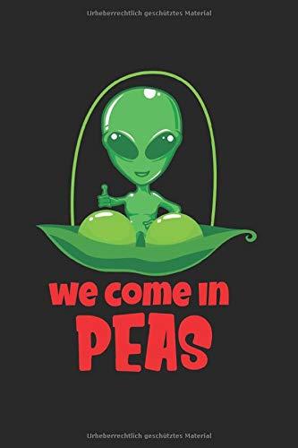 We come on Peas Ufo Außerirdisch Grüßn Alien: Außerirdisch Ufo Roswell Kariert Notizbuch Tagebuch A5 120 Seiten
