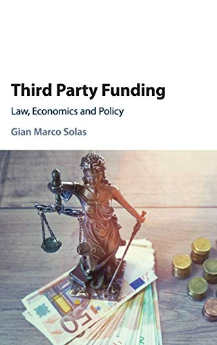 Third Party Funding: Law, Economics and Policy