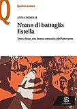 Nome di battaglia Estella. Teresa Noce, una donna comunista del Novecento
