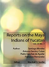 Reports on the Maya Indians of Yucatan (English Edition)