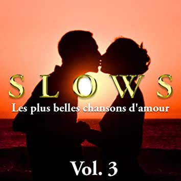 Slows - Les plus belles chansons d'amour, Vol. 3