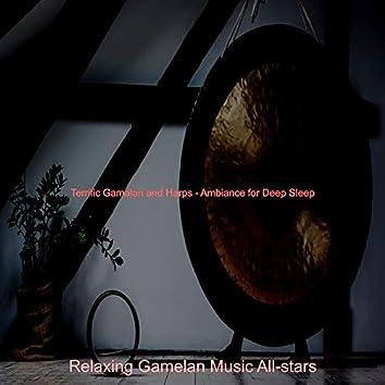 Terrific Gamalan and Harps - Ambiance for Deep Sleep