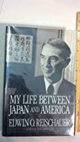 My Life Between Japan and America 0060390549 Book Cover