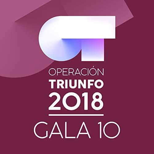 OT Gala 10 (Operación Triunfo 2018)