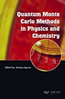 Quantum Monte Carlo Methods in Physics and Chemistry (Arcler Press)
