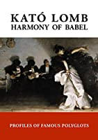 Harmony of Babel: Profiles of Famous Polyglots - 2nd Edition