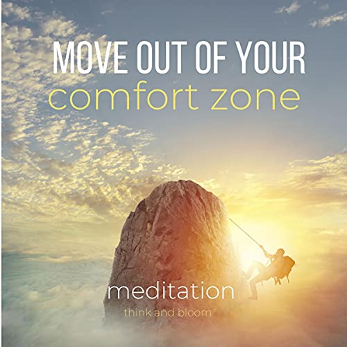 Listen Move Out of Your Comfort Zone Meditation: Push Your Boundaries, Breaking Free, Take Risks, Expand Yo audio book