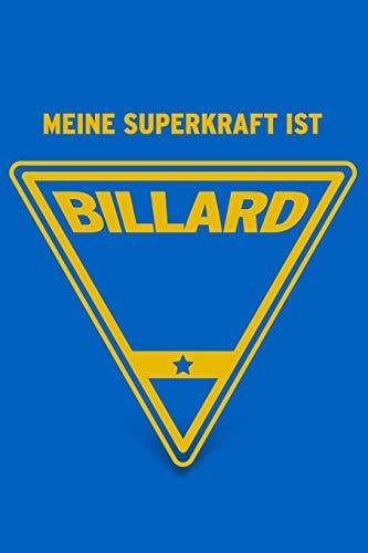 Meine Superkraft ist Billard: Buch als Geschenk für Billard Spieler und Spielerinnen, Geschenkidee Snooker und Pool Billard (Notizbuch)