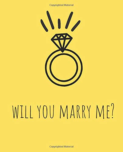 WILL YOU MARRY ME?: A Journal- Propose to her/ him with a heartwarming journal with a love message;  Valentine's Day Journal Notebook; Valentine's Gift
