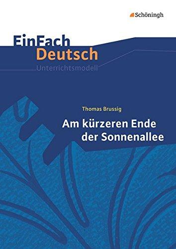 EinFach Deutsch Unterrichtsmodelle: Thomas Brussig: Am kürzeren Ende der Sonnenallee: Gymnasiale Oberstufe