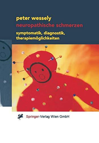 Neuropathische Schmerzen: Symptomatik, Diagnostik, Therapiemöglichkeiten