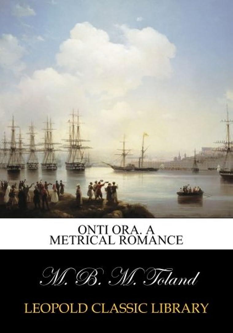 損傷着飾るビジターOnti Ora. A metrical romance