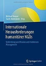 Internationale Herausforderungen humanitärer NGOs: Verbindung von Mission und modernem Management