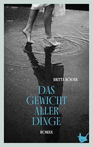 Buchseite und Rezensionen zu 'Das Gewicht aller Dinge: Roman' von Britta Röder