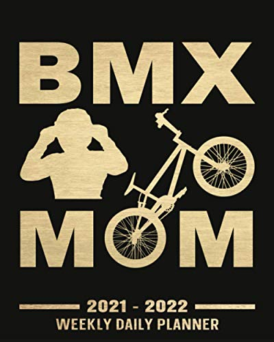 Bmx Mom: Funny Bmx Bike Weekly Planner 2021 - 2022 With No Date ( Undated Planner|106 Weeks Organizer| 8x10 inches ) To Write Plan Daily, Weekly For ... To Do List, Priorities… Gifts For Bmx Lovers