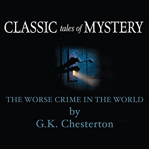 Classic Tales of Mystery: The Worst Crime in the World audiobook cover art