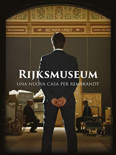 Rijksmuseum - Una nuova casa per Rembrandt