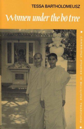 Women under the Bo Tree: Buddhist nuns in Sri Lanka (Cambridge Studies in Religious Traditions)
