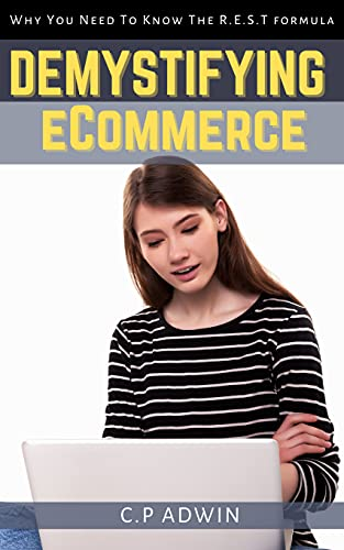 Demystifying eCommerce: Why You Need To Know The R.E.S.T formula (English Edition)