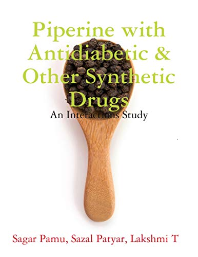 Piperine with Antidiabetic & Other Synthetic Drugs (English Edition)