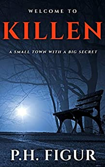 Killen: A Small Town with a Big Secret by [P.H. Figur]