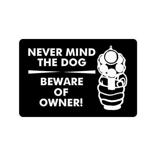 Nancyint Pistola para alfombras y Frases Divertidas y Divertidas: no Importa el Perro, Cuidado con el Felpudo del dueño, tapete Interior para Exteriores 40 cm * 60 cm
