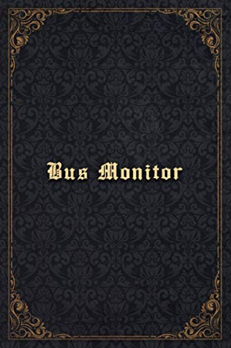 Bus Monitor Notebook Planner - Bus Monitor Job Title Working Cover To Do List Journal: A5, 120 Pages, Cute, To-Do List, Paycheck Budget, Goals, Budget Tracker, 5.24 x 22.86 cm, Hourly, 6x9 inch