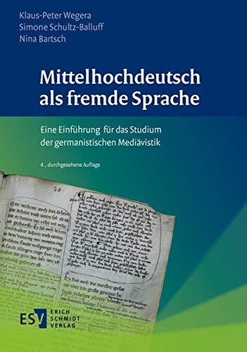 Mittelhochdeutsch als fremde Sprache: Eine Einführung für das Studium der germanistischen Mediävistik: Eine Einfhrung fr das Studium der germanistischen Medivistik