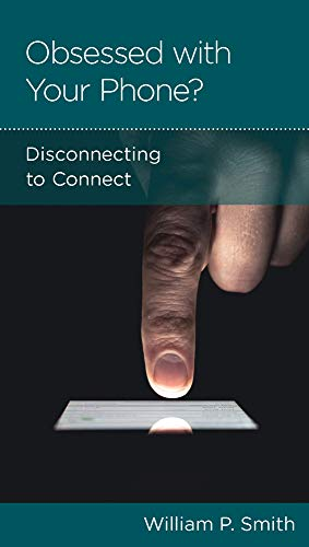 Obsessed with Your Phone?: Disconnecting to Connect