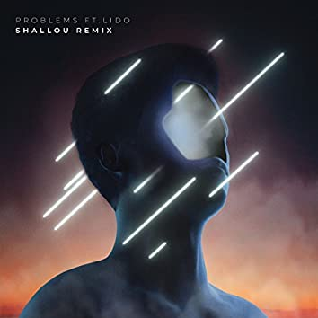 Problems (Shallou Remix)