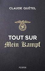 Tout sur Mein Kampf de Claude QUETEL