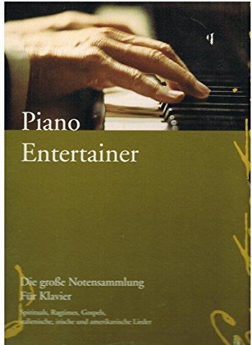 Piano Entertainer. 3 Bände. Die große Notensammlung für Klavier Spirituals, Ragtimes, Gospels, ital., irische und amerikanische Lieder