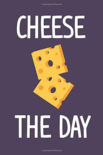 Cheese The Day: Cute Pun Journal, 110 Blank Page Notebook for Writing, Inspirational Gift.