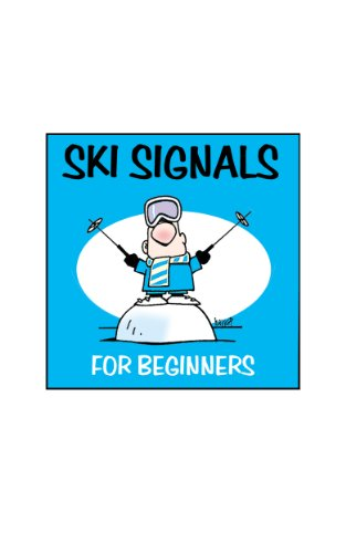 Ski Signals for Beginners (English Edition)