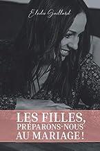 Les Filles, Préparons-nous au Mariage ! (French Edition)