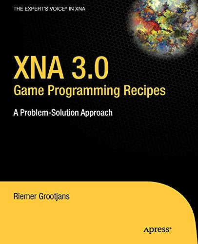 XNA 3.0 Game Programming Recipes: A Problem-Solution Approach (Expert's Voice in XNA)