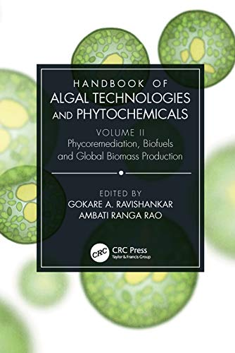 Handbook of Algal Technologies and Phytochemicals: Volume II Phycoremediation, Biofuels and Global Biomass Production (English Edition)